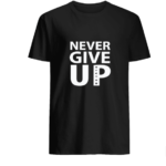 BLACKB T Shirts Never Give Up Hoodie