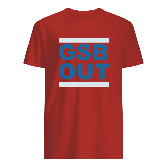 Gsb out t shirt