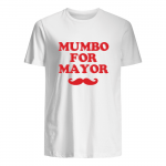 Mumbo For Mayor T Shirt