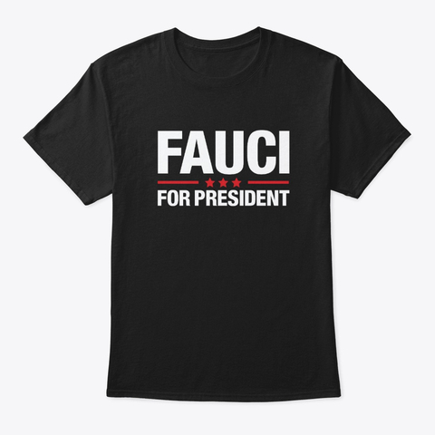 Fauci for president t shirts