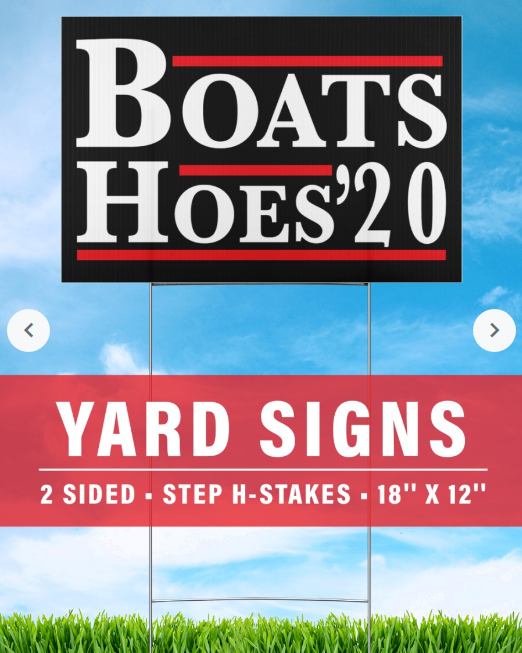 Boats and hoes 2020 yard sign